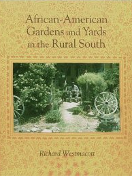 African-American Gardens and Yards in the Rural South